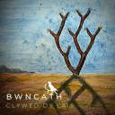 Bwncath - Clywed dy lais