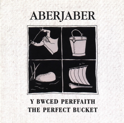 ABERJABER - Y BWCED PERFFAITH / THE PERFECT BUCKET