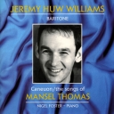 JEREMY HUW WILLIAMS - CANEUON MANSEL THOMAS / THE SONGS OF MANSEL THOMAS