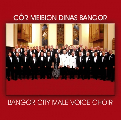 BANGOR CITY MALE VOICE CHOIR - COR MEIBION DINAS BANGOR MALC VOICE CHOIR