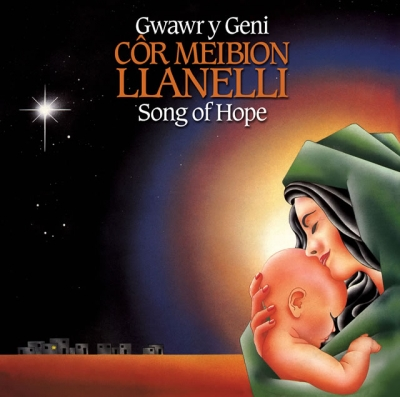 LLANELLI MALE VOICE CHOIR - GWAWR Y GENI / SONG OF HOPE