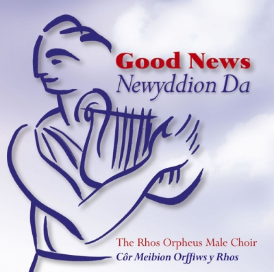RHOS ORPHEUS MALE VOICE CHOIR - GOOD NEWS / NEWYDDION DA