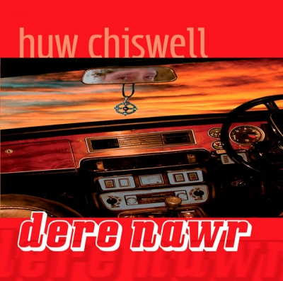 Huw Chiswell - Dere Nawr