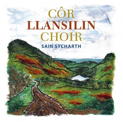 LLANSILIN CHOIR - SAIN SYCHARTH