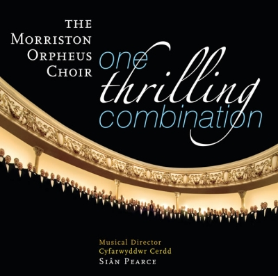 MORRISTON ORPHEUS MALE VOICE CHOIR - ONE THRILLING COMBINATION