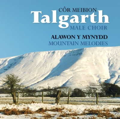 TALGARTH MALE VOICE CHOIR - ALAWON Y MYNYDD / MOUNTAIN MELODIES