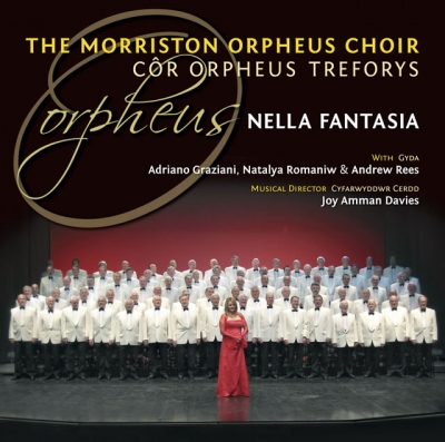 MORRISTON ORPHEUS MALE VOICE CHOIR - NELLA FANTASIA