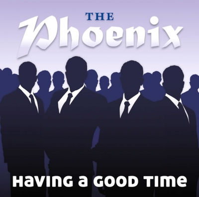 THE PHOENIX (MALE CHOIR) - HAVING A GOOD TIME