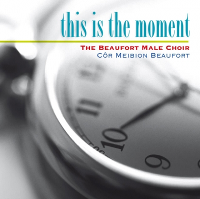 BEAUFORT MALE VOICE CHOIR - THIS IS THE MOMENT