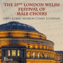 The London Welsh Festival of Male Choirs - The 25th London Welsh Festival of Male Choirs / Gŵyl Corau Meibion Cymry Llundain