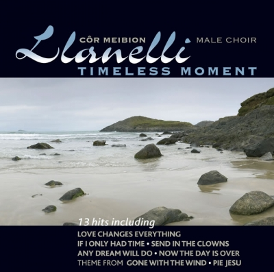 Llanelli Male Voice Choir - Timeless Moment