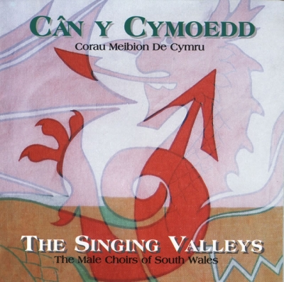 CWMBACH MALE VOICE CHOIR - CAN Y CYMOEDD / THE SINGING VALLEYS