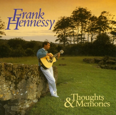 FRANK HENNESSY - THOUGHTS & MEMORIES