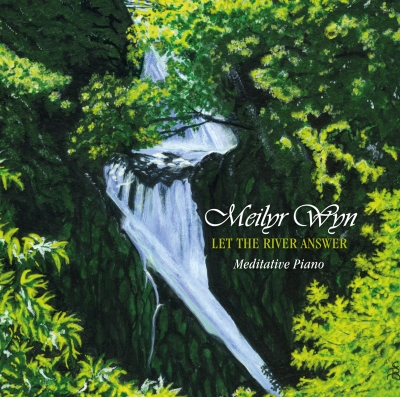 Meilyr Wyn - Let the River Answer