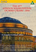 THE 25TH LONDON WELSH FESTIVAL OF MALE CHOIRS / Y 25AIN WŶL CORAU MEIBION CYMRY LLUNDAIN - 2016